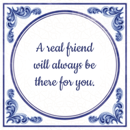 A real friend will always be there for you. (7.95 EUR)