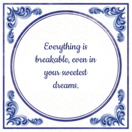 Everything is breakable, even in your sweetest dreams. (7.95 EUR)