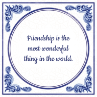 Friendship is the most wonderful thing in the world. (7.95 EUR)