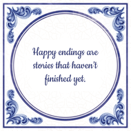 Happy endings are stories that haven't finished yet. (7.95 EUR)