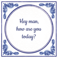 Hey man, how are you today? (7.95 EUR)