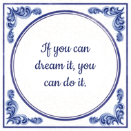 If you can dream it, you can do it. (7.95 EUR)