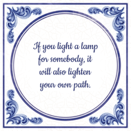 If you light a lamp for somebody, it will also lighten your own path. (7.95 EUR)