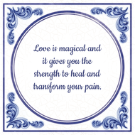 Love is magical and it gives you the strength to heal and transform your pain. (7.95 EUR)