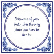 Take care of your body. It is the only place you have to live in. (7.95 EUR)
