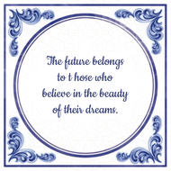 The future belongs to t hose who believe in the beauty of their dreams. (7.95 EUR)