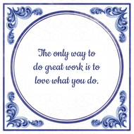 The only way to do great work is to love what you do. (7.95 EUR)