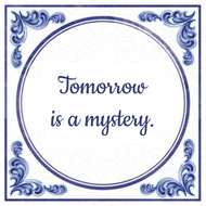 Tomorrow is a mystery. (7.95 EUR)