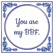 You are my BBF. (7.95 EUR)